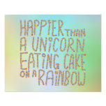 Más feliz que un unicornio que come la torta en un tarjeta publicitaria