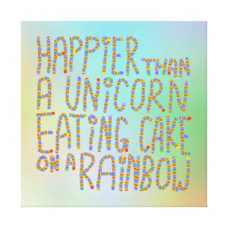 Más feliz que un unicornio que come la torta en un impresiones de lienzo