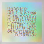 Más feliz que un unicornio que come la torta en un poster