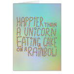 Más feliz que un unicornio que come la torta en un felicitacion