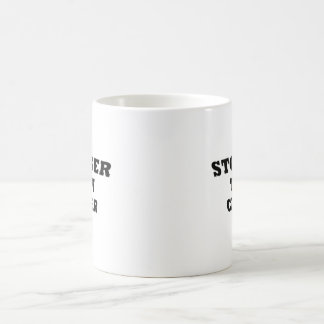 Más fuerte que cáncer taza de café