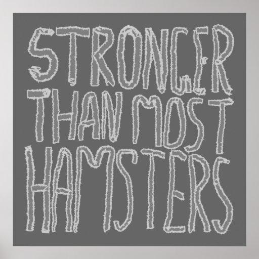 Más fuertes que la mayoría de los hámsteres posters