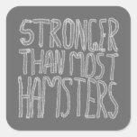 Más fuertes que la mayoría de los hámsteres pegatina cuadradas