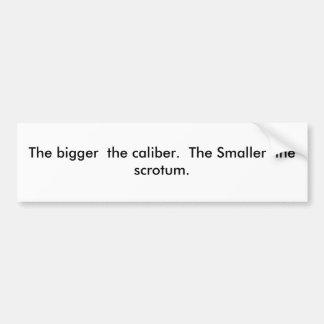 Más grande es el calibre.  Más pequeño es el scro… Pegatina Para Auto