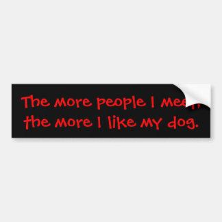 Más la gente que me encuentro, más tengo gusto de  etiqueta de parachoque