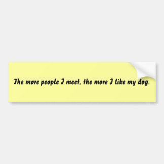 Más la gente que me encuentro, más tengo gusto de  pegatina de parachoque