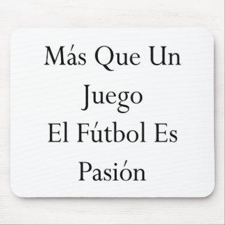 Mas Que Un Juego El Futbol Es Pasion Mouse Pad