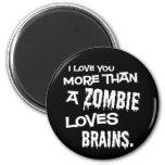 Más que un zombi ama cerebros iman de frigorífico
