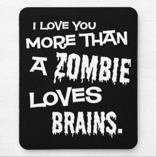 Más que un zombi ama cerebros alfombrilla de ratón