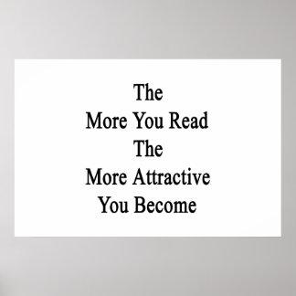 Más que usted leyó más atractivo usted llega a ser póster