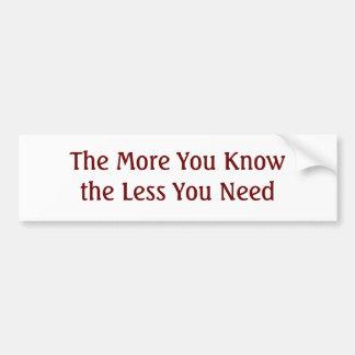 Más que usted sabe que menos usted necesita etiqueta de parachoque
