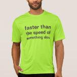 más rápidamente camiseta