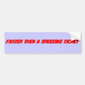 Más rápidamente entonces una multa por exceso de v etiqueta de parachoque