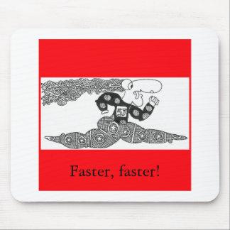 ¡Más rápidamente, más rápidamente! Alfombrilla De Ratones