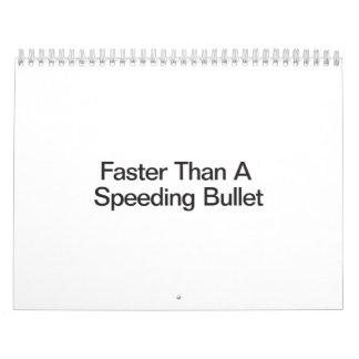 Más rápidamente que bala que apresura de A Calendarios