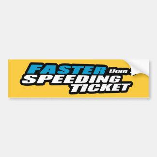 Más rápidamente que una multa por exceso de veloci etiqueta de parachoque