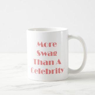 ¡Más Swag que una celebridad Taza De Café