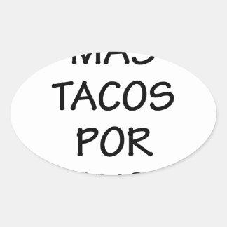 Mas Tacos Por Favor Oval Sticker