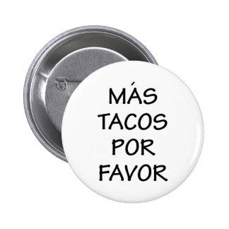 Mas Tacos Por Favor Pinback Button