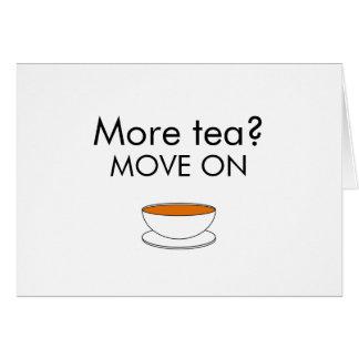 ¿Más té? MUÉVASE ENCENDIDO Felicitacion