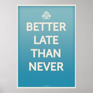 Más vale tarde que nunca poster