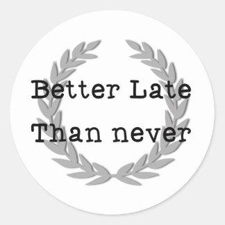 Más vale tarde que nunca etiquetas redondas