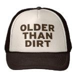 Más viejo que la suciedad gorras de camionero