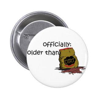 Más viejo que la suciedad pin redondo de 2 pulgadas