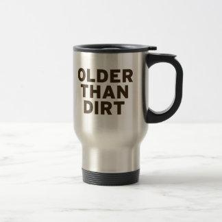 Más viejo que la suciedad taza térmica