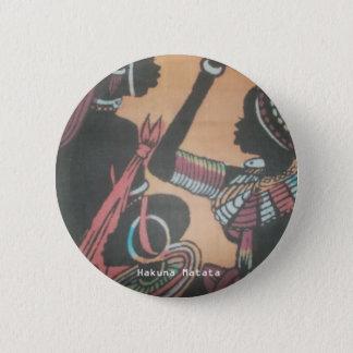 MASAI Hakuna Matata.JPG Pinback Button