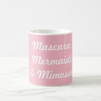 Mascara, Mermaids & Mimosas Coffee Mug