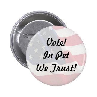Mascota del voto que confiamos en pin redondo de 2 pulgadas