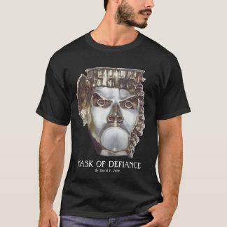 MASK OF DEFIANCE t-shirt