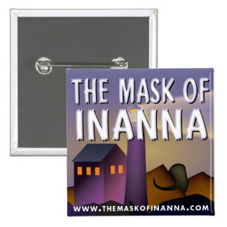 """""""Mask of Inanna"""" Square Buttom Pinback Buttons"""