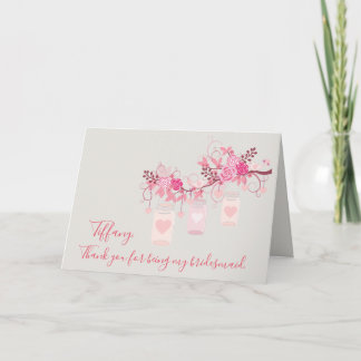 Mason Jar Thank your for being my bridesmaid Thank You Card