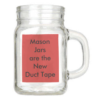 Mason Jars are the New Duct Tape