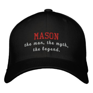Mason the man, the myth, the legend embroidered hats