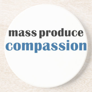 Mass Produce Compassion Coaster