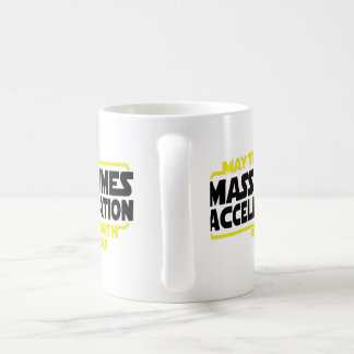 Mass Times Acceleration Coffee Mug