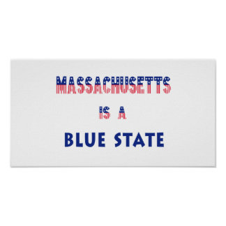 Massachusetts is a Blue State Posters