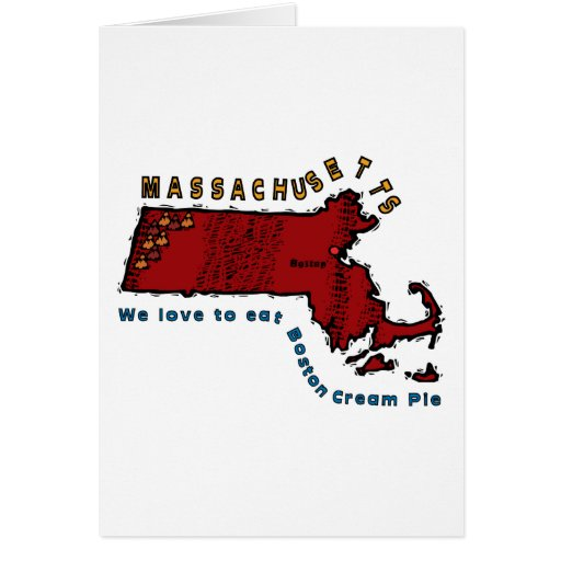 MASSACHUSETTS MA Motto ~ We love to eat Boston Pie Greeting Card
