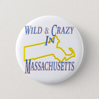 Massachusetts - Wild and Crazy Pinback Button