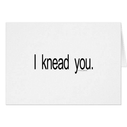 Massage - I knead you Card