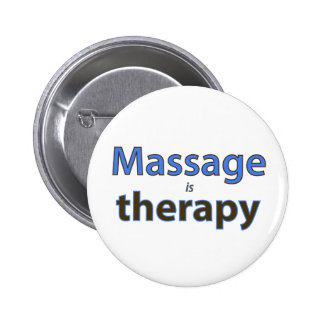 Massage is therapy 2 inch round button