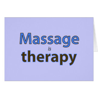 Massage is therapy card