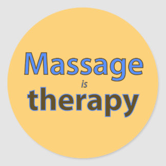 Massage is therapy round stickers