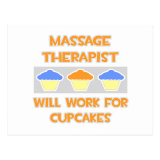 Massage Therapist ... Will Work For Cupcakes Postcard