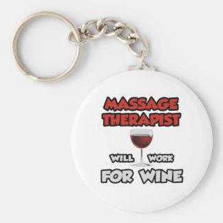 Massage Therapist ... Will Work For Wine Keychain