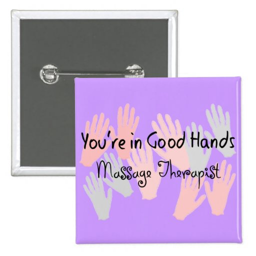 """Massage Therapist """"YOU'RE IN GOOD HANDS"""" 2 Inch Square Button"""