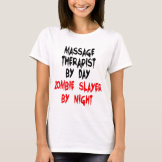 Massage Therapist Zombie Slayer T-Shirt